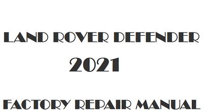 2021 Land Rover Defender repair manual